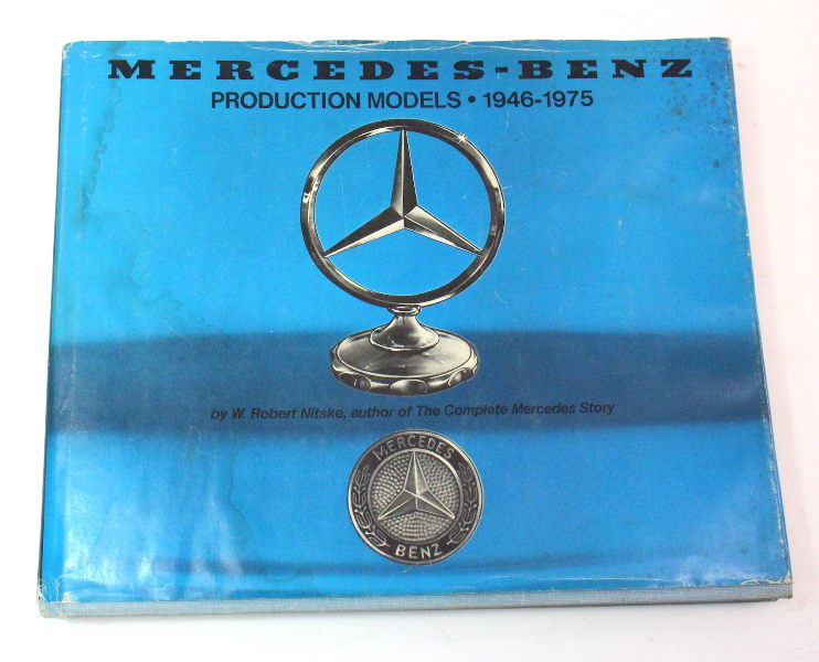 Mercedes - Benz Production Models 1946-1975 W. Robert Nitske  - Autographed