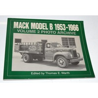 Mack Model B 1953-1966 Volume 2 Photo Archive-Dumpers/Vans/Tracktors/Tankers and more.
