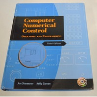 Computer Numerical Control-Operation and Programming-Third Edition w/Software