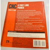 CNC A first Look Primer - Paper Back - by William W. Luggen