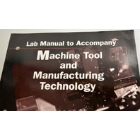 Machine Tool and Manufacturing Technology Book Lab Manual by Steve Krar