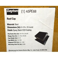"Dayton #45PE68 Roof Cap,steel-Dim. 3 1/4""x10"" Rd. Epoly Black, CED Coating."