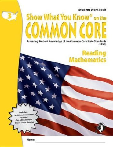 Show What You Know on the Common Core: Assessing Student Knowledge of the Common Core State Standards, Grade 3 Reading & Mathematics, Student Workbook