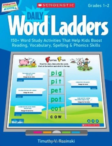 Interactive Whiteboard Activities: Daily Word Ladders (Gr. 1-2): 150+ Word Study Activities That Help Kids Boost Reading, Vocabulary, Spelling & Phonics Skills