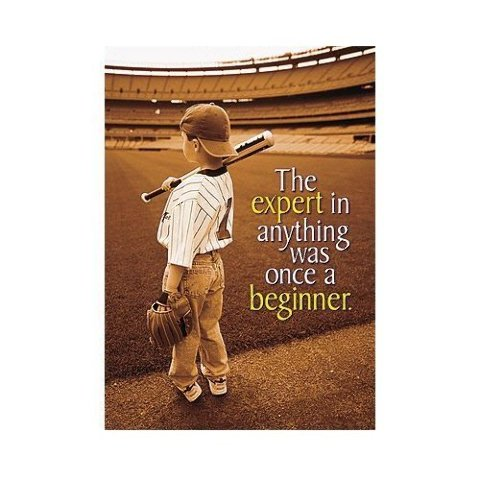 Argus Poster: The Expert In Anything Was Once A Beginner; no. T-A67011