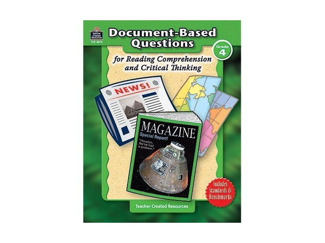 Grade 4 Document-Based Questions: Reading Comprehension & Critical Thinking; no. TCR8374