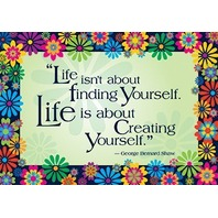 Life is About Creating Yourself Motivational Poster