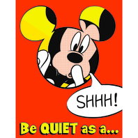 MICKEY QUIET AS A MOUSE 17X22