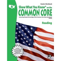 Show What You Know on the Common Core: Assessing Student Knowledge of the Common Core State Standards (CCSS), Grade 6 Reading