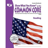 Show What You Know on the Common Core: Assessing Student Knowledge of the Common Core State Standards (CCSS), Grade 8 Reading