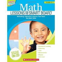 Math Lessons for the SMART Board: Grades K-1: Motivating, Interactive Lessons That Teach Key Math Skills