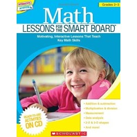 Math Lessons for the SMART Board: Grades 2-3: Motivating, Interactive Lessons That Teach Key Math Skills