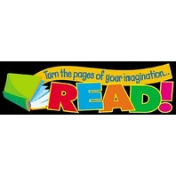 Turn the pages of your imagination...READ!