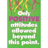Argus Poster: Only Positive Attitudes Allowed; no. T-A62589