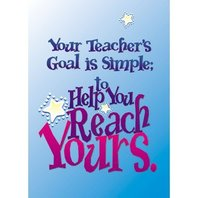 Argus Poster: Your Teachers Goal Is Simple