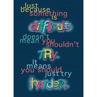 Argus Poster: Just Because Something Is Difficult; no. T-A63044