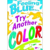 Feeling Blue... Try Another Color.
