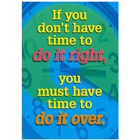 Argus Poster: If You Don't Have Time To Do It Right; no. T-A67112
