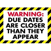 Warning: due dates are...