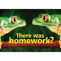 Argus Poster: There Was Homework?