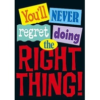 Argus Poster: You'll Never Regret Doing The Right Thing