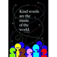 Argus Poster: Kind Words Are The Music To The World