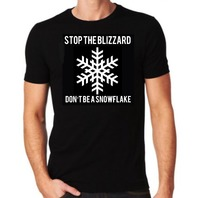 Stop The Blizzard, Don't Become a Snowflake black T-Shirt anti liberal biker
