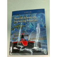 MATERIALS SCIENCE AND ENGINEERING PROPERTIES BY CHARLES M. GILMORE SI EDITION