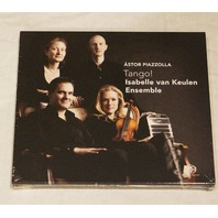 ASTOR PIAZZOLLA: TANGO! ISABELLE VAN KEULEN ENSEMBLE CD NEW / SEALED