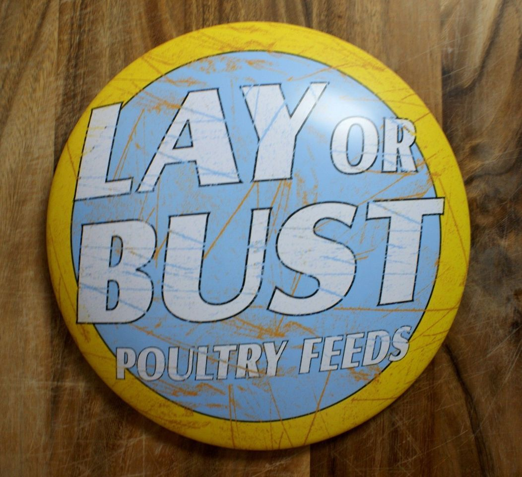 Lay Or Bust Poultry Feeds Round Dome Tin Metal Sign Chicken Farm Animals Country The Wild Robot