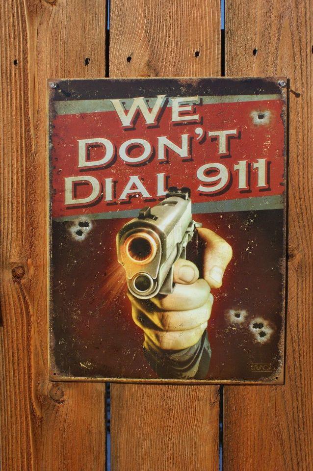 We Dont Dial 911 Tin Sign Gun Rights 2nd Amendment Home