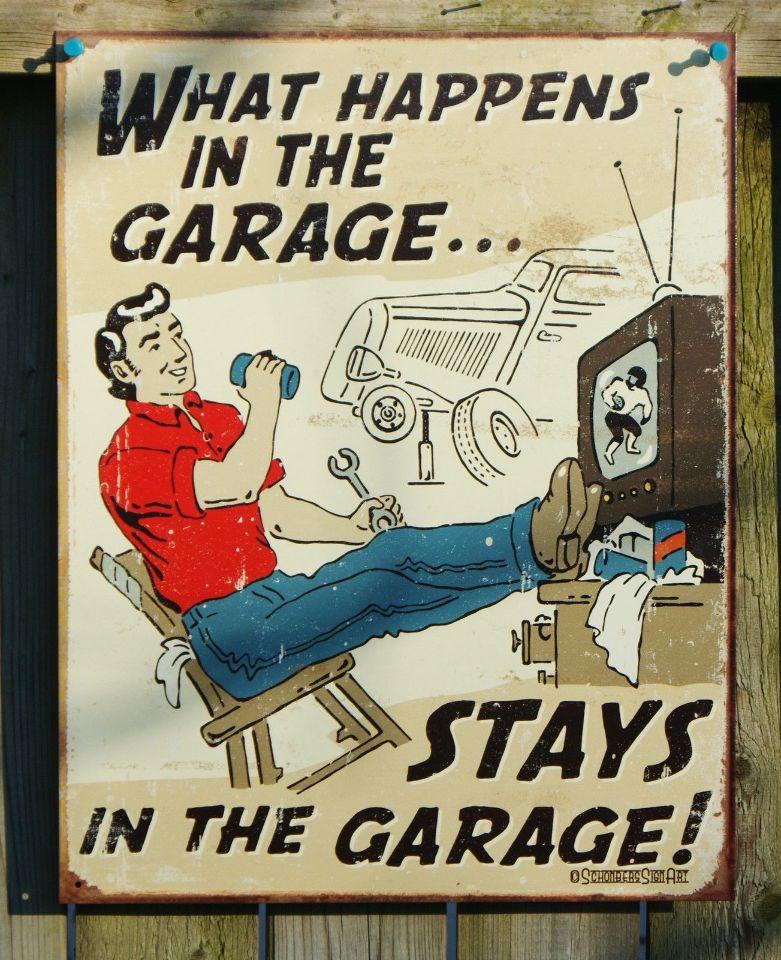 What Happens In My Garage Stays My Garage Tin Sign Garage