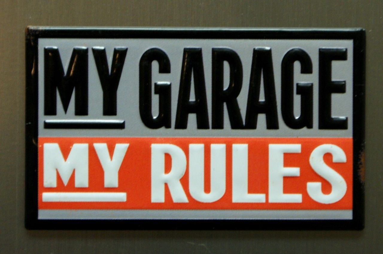 My Garage My Rules Refrigerator Fridge Magnet Embossed