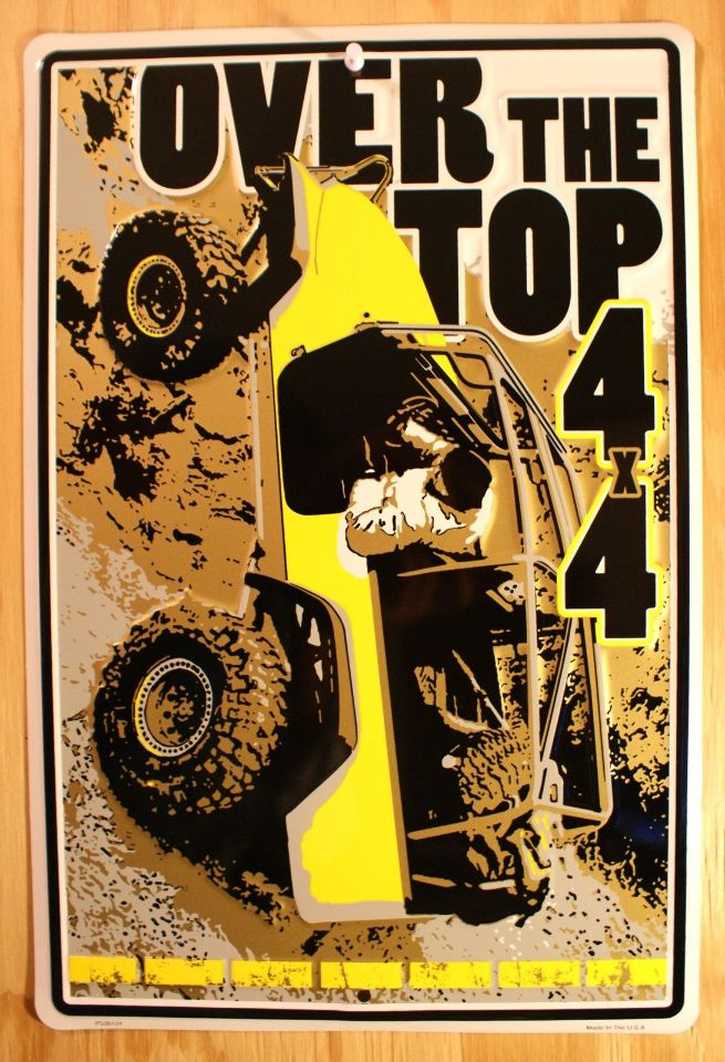 Jeep Over The Top 4x4 Tin Sign Yj Tj Jk Cj5 Cj7 Willy Wrangler Amc Off Road F70 The Wild Robot
