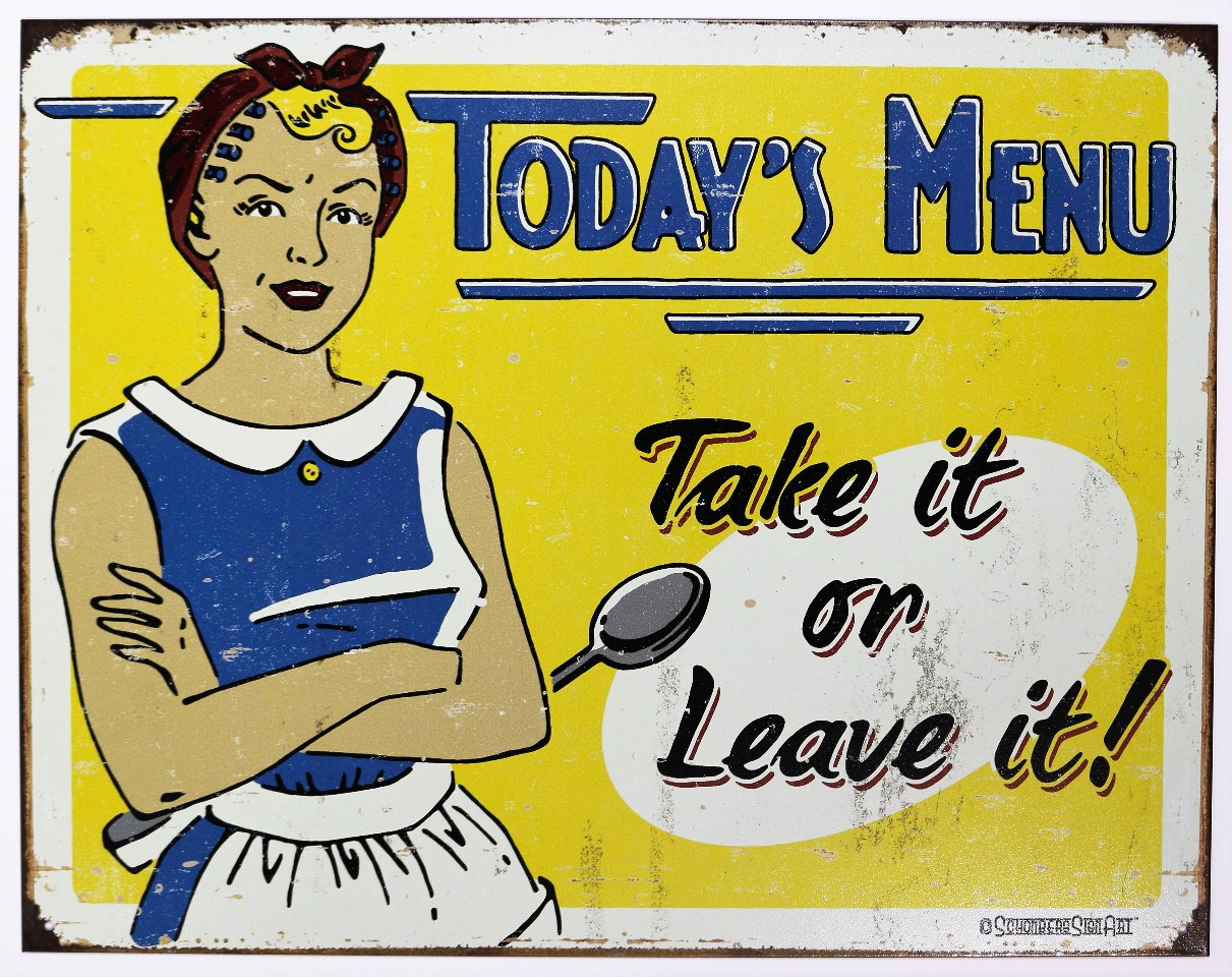 Restaurant Kitchen Humor todays menu take it or leave it tin metal sign restaurant kitchen