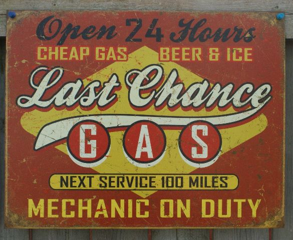 Last Chance Gas Tin Sign Mancave Garage Mechanic Beer Ice