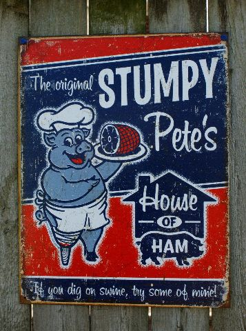 Stumpy Pete S House Of Ham Tin Sign Garage Country Kitchen