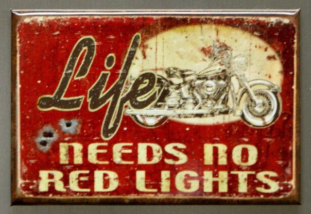 Life Needs No Red Lights FRIDGE MAGNET Motorcycle Club Sturgis Daytona Beach D5