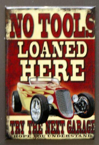 No Tools Loan Here FRIDGE MAGNET Hard Rod Garage Mechanic Humor Auto Repair E3
