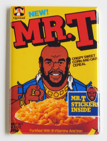 Mr T cereal box FRIDGE MAGNET retro 80s repro Quaker I Pitty The Fool