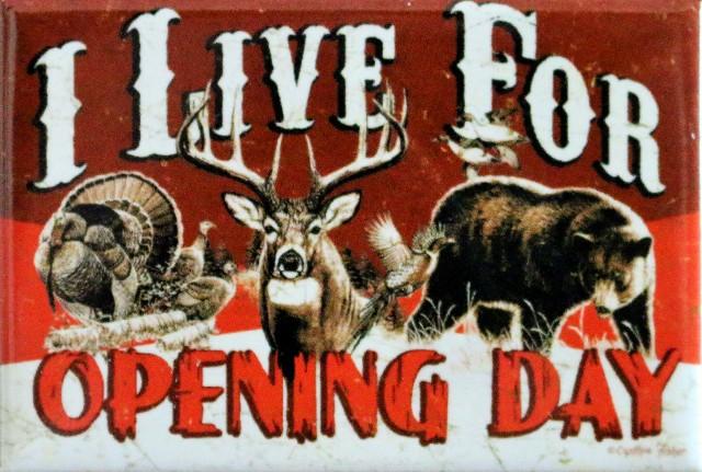 I Live For Opening Day FRIDGE MAGNET Deer Turkey Hunting Hunt Camo DESM o8