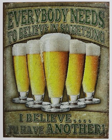 I Believe I'll Have Another Beer Tin Metal Sign Bar College Dorm Humor Funny E16