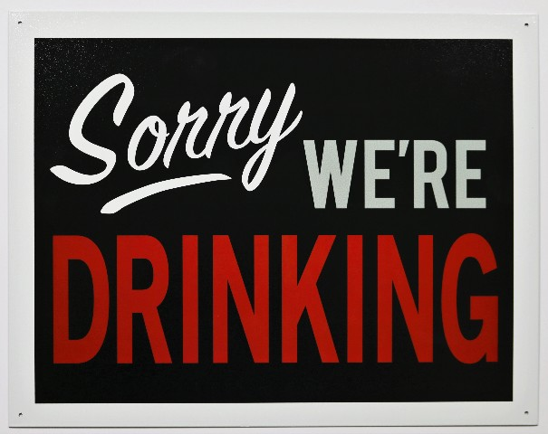Sorry We Re Drinking Tin Metal Sign Closed Business Bar