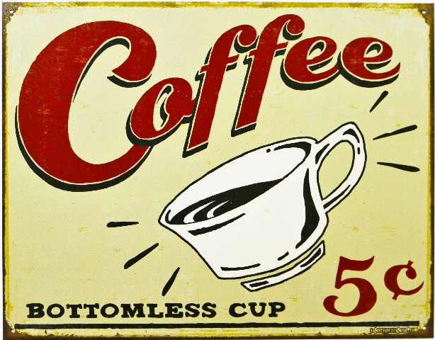 Coffee Bottomless Cup Tin Sign Restaurant Coffee Shop Kitchen Work Break Room