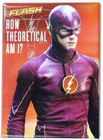 The Flash How Theoretical Am I FRIDGE MAGNET DC Comics TV Series F16