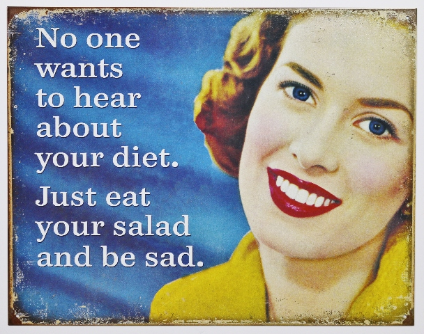 No One Wants To Hear About Your Diet Tin Metal Sign Eat Salad Be Sad Funny Humor