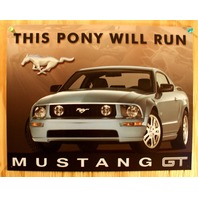 Ford Mustang GT This Pony Will Run Tin Sign 302 429 GT500 V8 Shelby 31A