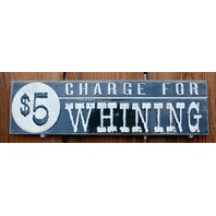 $5 Charge For Whining Tin Metal Sign College Bar Humor Carlin Kitchen Decor G48