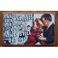 Child Proofed Home Tin Metal Sign Kitchen Humor Funny Fathers Mothers Day C13