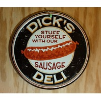 Dicks Deli Stuff Yourself W/ Our Sausage Round Tin Metal Sign Humor Food G62